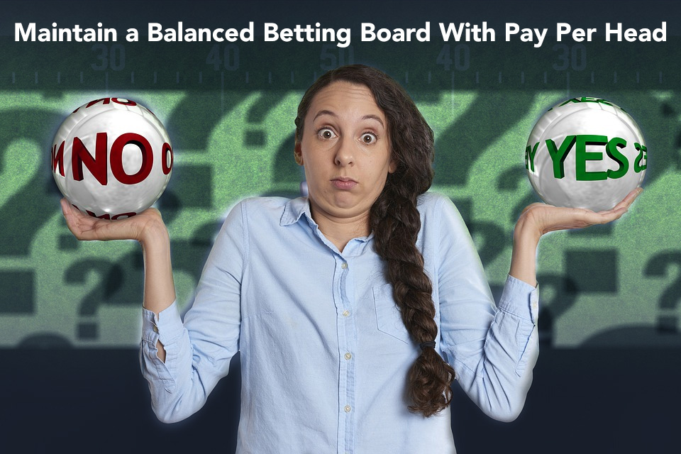 Maintain a Balanced Betting Board With Pay Per Head